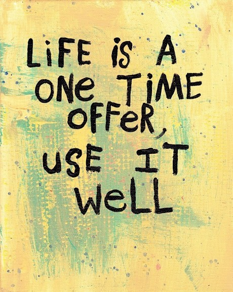 LIFE is SHORT, LIVE it WELL
